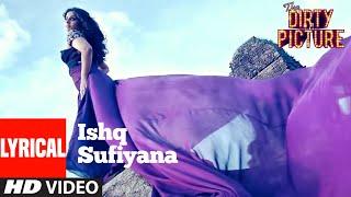 Ishq Sufiyana Lyrical   The Dirty Picture   Emraan Hashmi,Vidya Balan   Vishal - Shekhar
