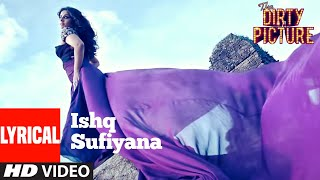 Ishq Sufiyana Lyrical | The Dirty Picture | Emraan Hashmi