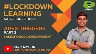 Learn Apex Triggers Part 2 in Salesforce Development