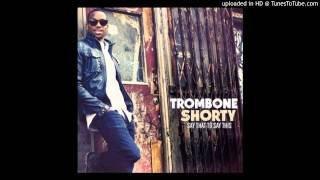 Trombone Shorty  Shortyville 2013