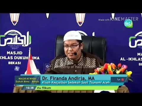 Kisah Nyata -  Keajaiban Sedekah Saat Tsunami Aceh  - Dr. Firanda Andirja  .mp4