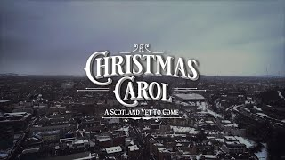 A Christmas Carol: A Scotland Yet To Come