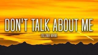 Paloma Mami   Don't Talk About Me (Lyrics  Letra)
