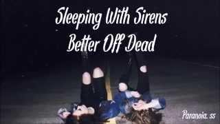Sleeping With Sirens 'Better Off Dead' |Traducida al español |High Quality Mp3|