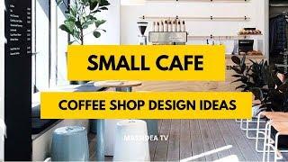 50+ Unique Small Cafe & Coffee Shop Design Ideas