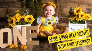 MAKE $1000 NEXT MONTH WITH MINI SESSIONS! - Professional Photography Tips
