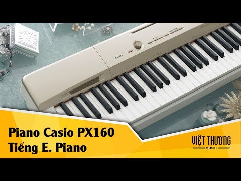 Demo tiếng Electric Piano trền đàn piano Casio PX160