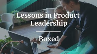 Lessons in Product Leadership by VP of Product at Boxed