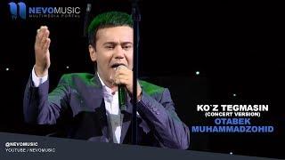 Otabek Muhammadzohid - Ko`z tegmasin | Отабек Мухаммадзохид - Куз тегмасин (concert version)