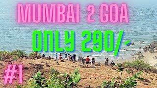 Mumbai to Goa in just Rs.290/- 😮😮    Goa Series 2021     Part 1♤..