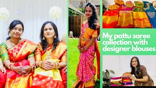 MY LATEST Pattu saree Collection with DESIGNER BLOUSES *IN TELUGU