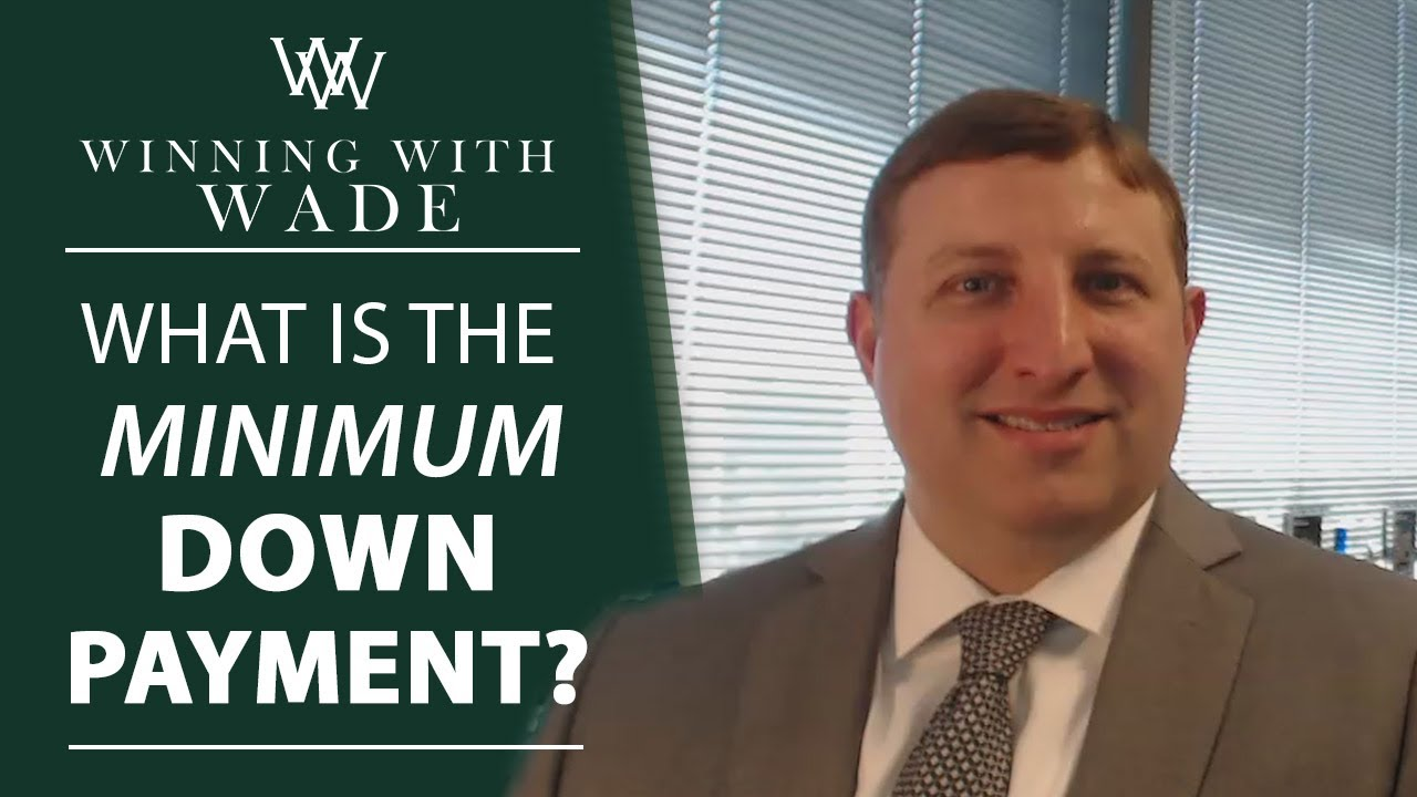 What's the Minimum Down Payment You Should Expect to Make?