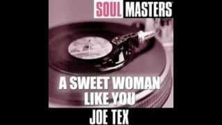 Joe Tex   Sweet Woman Like You