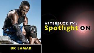 BR Lamar Interview | AfterBuzz TV