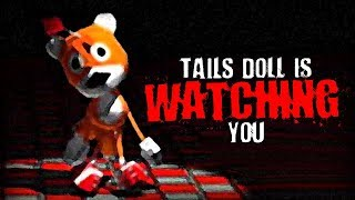 """Tails Doll Is Watching You"" 