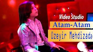 Uzeyir Mehdizade - Dersdir Mene ( Atam Atam ) Video 2019