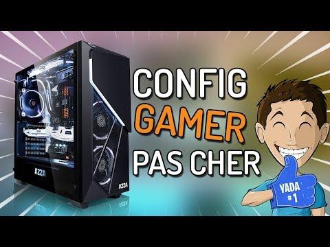 CONFIG PC GAMER FIXE PAS CHER (2018)