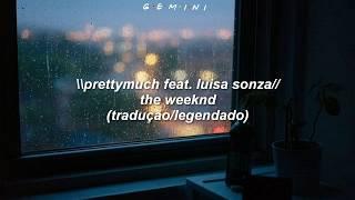 Prettymuch Ft. Luisa Sonza   The Weekend (traduçãolegendado)