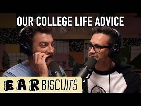 Our College Life Advice | Ear Biscuits Ep. 134