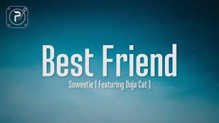 Saweetie - Best Friend (Lyrics) FT. Doja Cat | That's my bestfriend she a real bad bitch