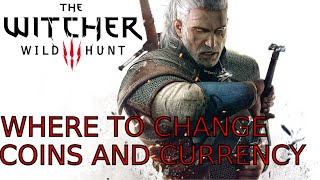 The Witcher 3 where can you change coins and currency