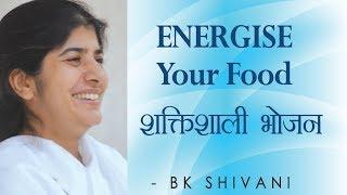 ENERGISE Your Food: Ep 29 Soul Reflections: BK Shivani (English Subtitles)
