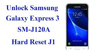 Samsung J120A Hard Reset(Unlock Pattern) || Samsung Galaxy Express 3 SM-J120A Hard Reset
