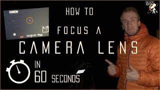 How to focus a DSLR camera lens for wide field astrophotography in 60 seconds