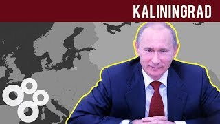 Why is Kaliningrad so Important to Russia?