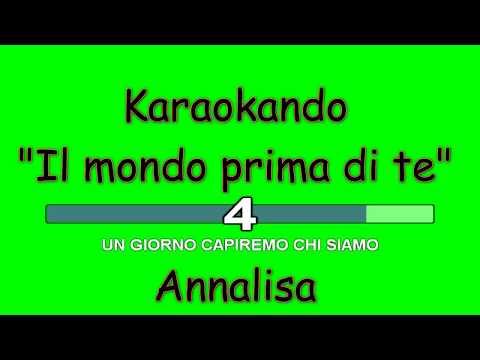 , title : 'Karaoke Italiano - Il mondo prima di te - Annalisa Scarrone ( Testo )'