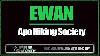 Ewan - APO HIKING SOCIETY (KARAOKE)