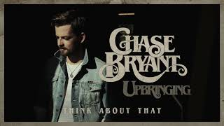 Chase Bryant Think About That