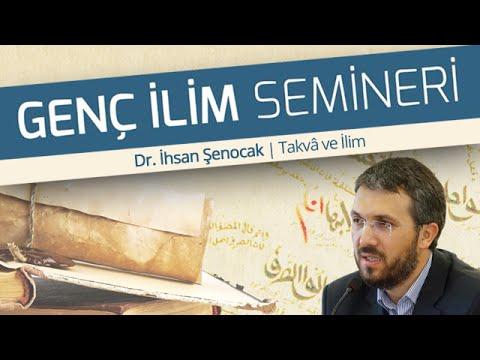 Dr. İhsan Şenocak | Takvâ ve İlim | Genç İlim Seminerleri