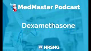 Dexamethasone Nursing Considerations, Side Effects, and Mechanism of Action Pharmacology for Nurses