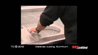 TCI Cutting waterjet aluminum