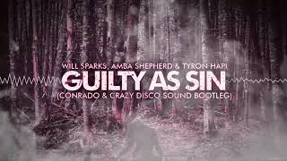 Will Sparks, Amba Shepherd & Tyron Hapi - Guilty As Sin (Conrado & Crazy Disco Sound Bootleg)