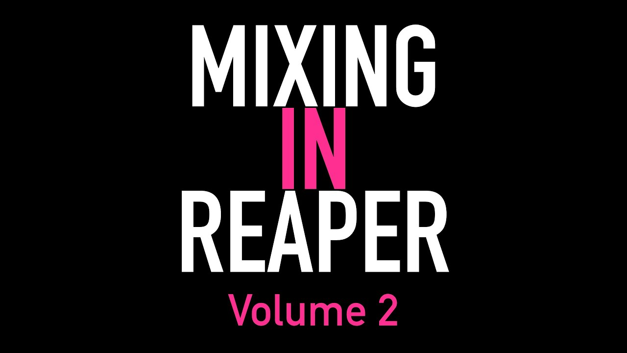 Mixing in reaper volume 2 the reaper blog youtube video preview baditri Gallery