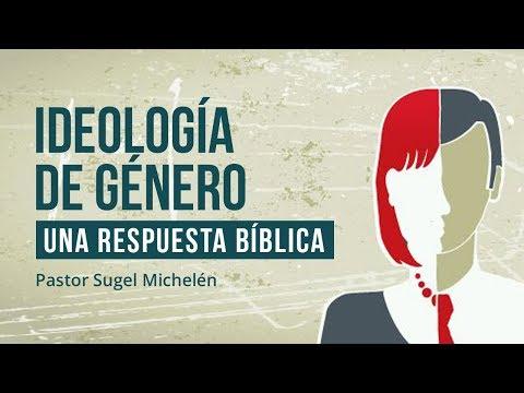 Ideología de Género: Una respuesta bíblica   Ps. Sugel Michelén