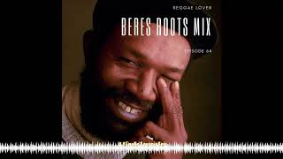 64 – Reggae Lover Podcast – Beres Roots Mix