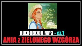 AUDIOBOOK ANIA Z ZIELONEGO WZGÓRZA - Lektura MP3 do słuchania (Pobierz całość) cz1.