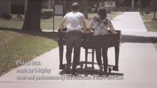 VIVA LA VIDA | Anderson & Roe Piano Duo cover | COLDPLAY