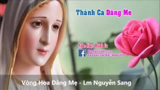Vòng Hoa Dâng Mẹ   Lm Nguyễn Sang