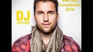 ► ▶ ♪  Dj Antoine - Best Mix Compilation 2016 ♪ ◀◄