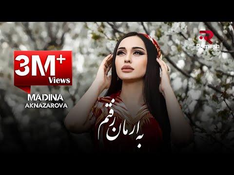 Madina Aknazarova - Ba Armon Raftam (Клипхои Точики 2019)