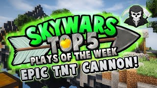 EPIC TNT CANNON! - Top 5 SKYWARS PLAYS of the Week