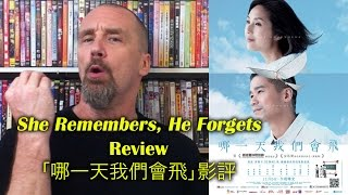 Gambar cover She Remembers He Forgets/哪一天我們會飛 Movie Review