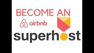 Airbnb Hosting 101: How To Become an Airbnb Superhost