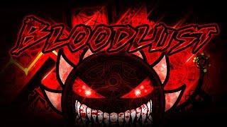 BLOODLUST VERIFIED!!!   LEGENDARY DEMON 100%   MANIX AND MORE