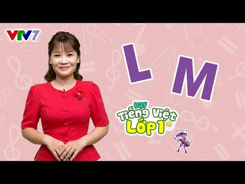 Tiếng Việt Lớp 1 - Bài 6: Âm l, m