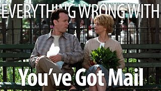Everything Wrong With You've Got Mail In AOL Minutes